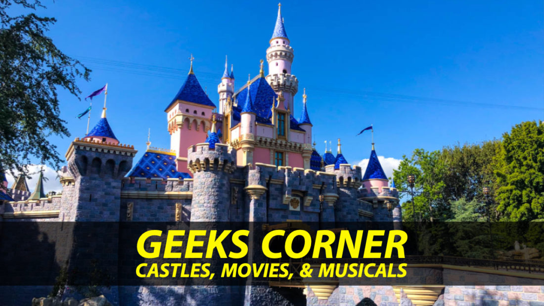 Castles, Movies, & Musicals - GEEKS CORNER - Episode 934 (#452)