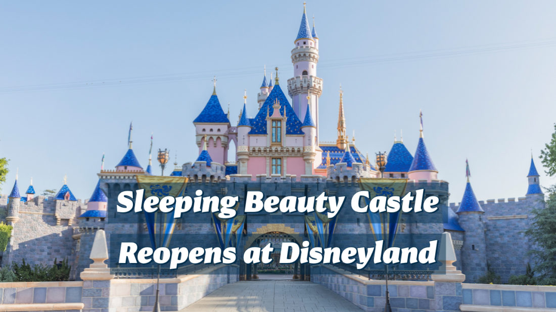 Final Walls Come Down at Disneyland Revealing Glistening New Look for Sleeping Beauty Castle!