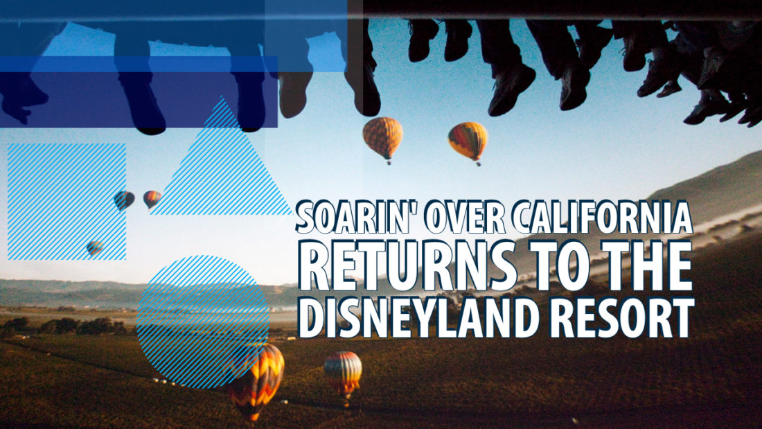 Soarin' Over California Returns to the Disneyland Resort