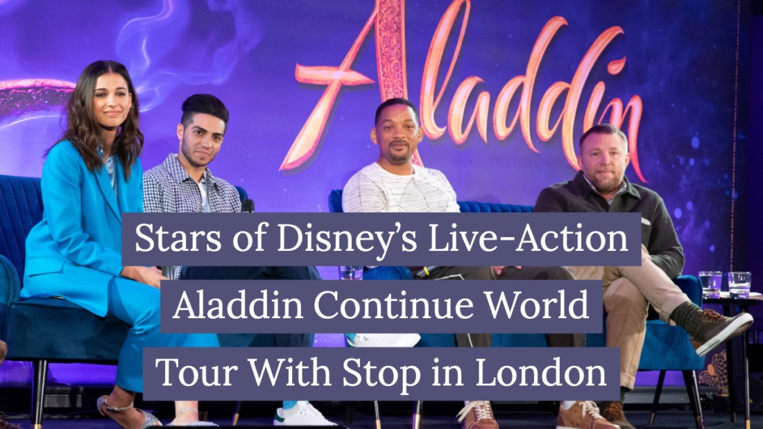 Stars of Disney's Live-Action Aladdin Continue World Tour With Stop in London