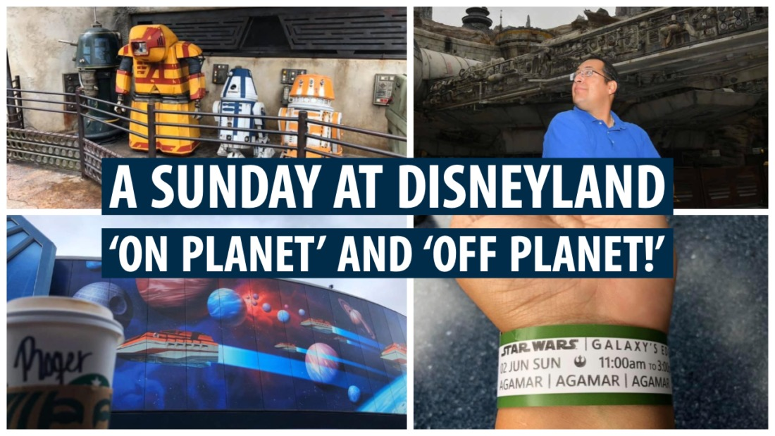 A Sunday at Disneyland 'On Planet' and 'Off Planet!'