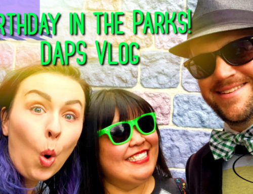 A Birthday in the Parks! – DAPS Vlog