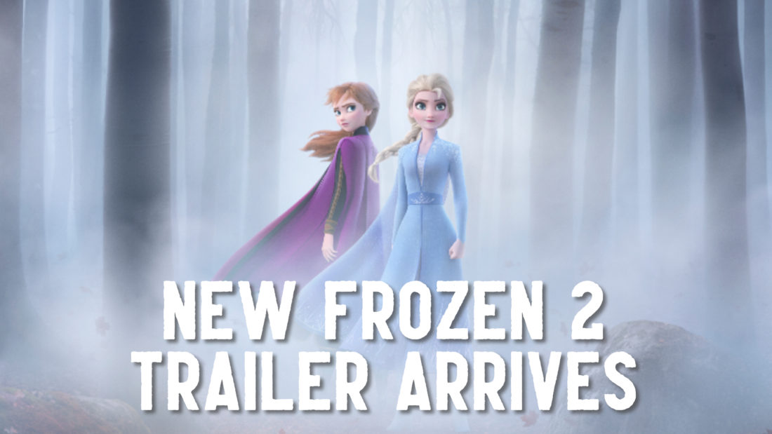 New Frozen 2 Trailer Arrives