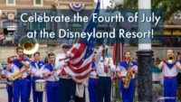 Celebrate the Fourth of July at the Disneyland Resort!