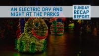 Sunday Recap Report - An Electric Day and Night at the Parks