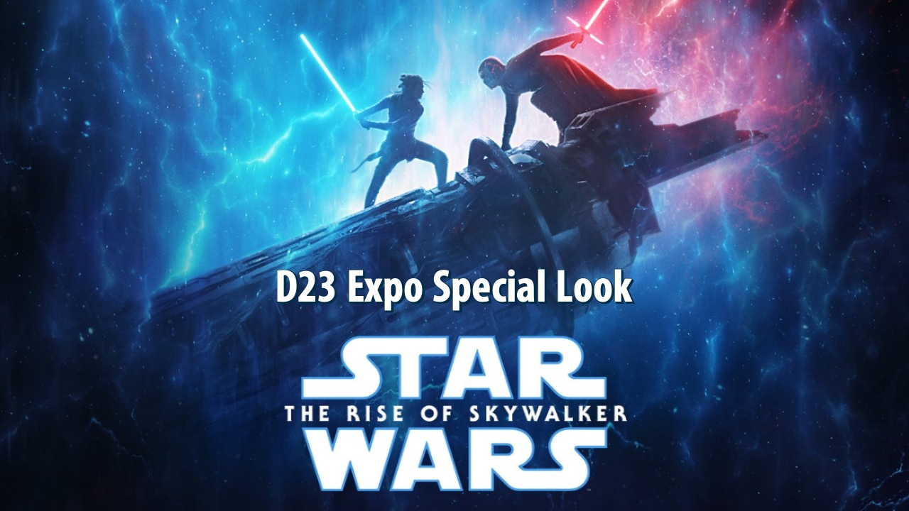 D23 Expo Special Look at Star Wars: The Rise of Skywalker Released!
