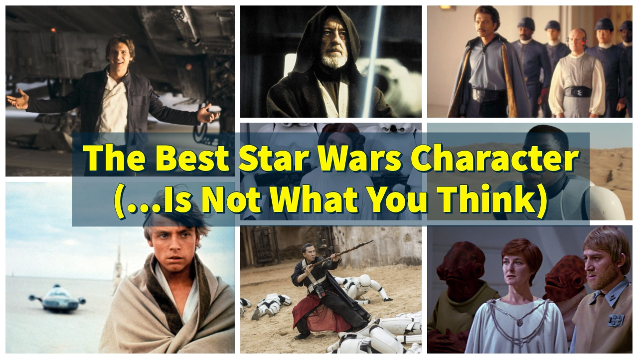 The Best Star Wars Character (...Is Not What You Think)