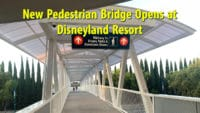 New Pedestrian Bridge opens at Disneyland Resort