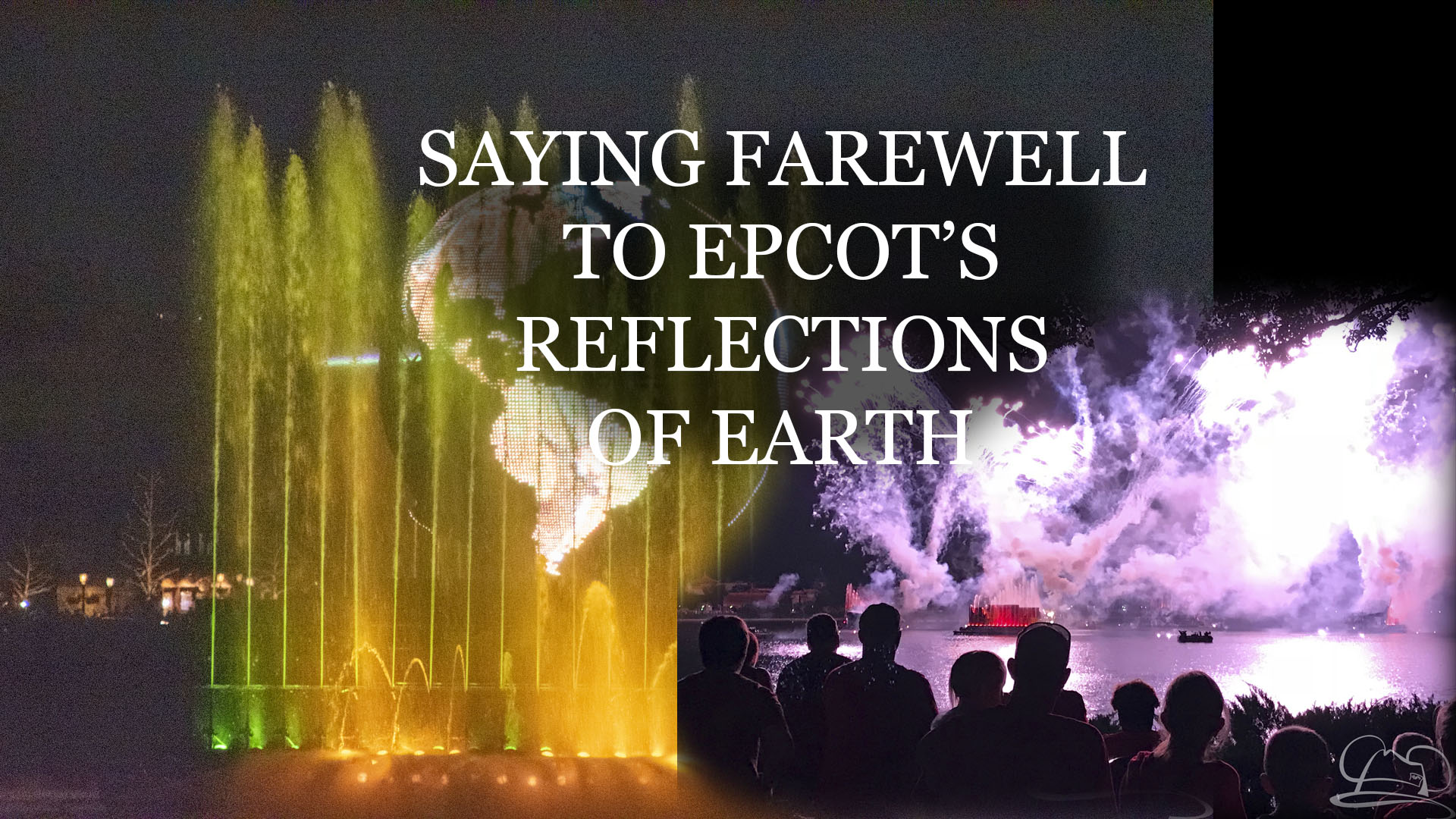 Reflecting on Reflections of Earth – Saying Farewell to the Epcot Night Spectacular