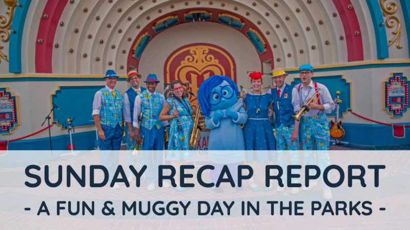 Sunday Recap Report - A Fun & Muggy Day in the Parks