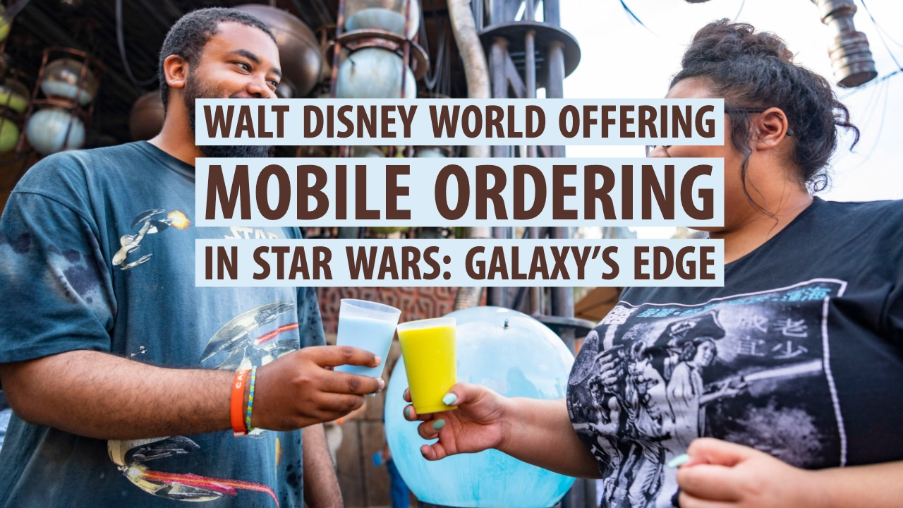 Walt Disney World Offering Mobile Ordering in Star Wars: Galaxy's Edge