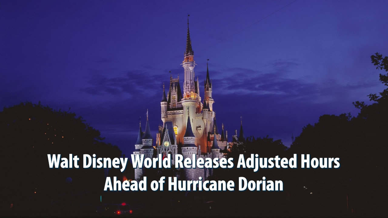 Walt Disney World Releases Adjusted Hours Ahead of Hurricane Dorian