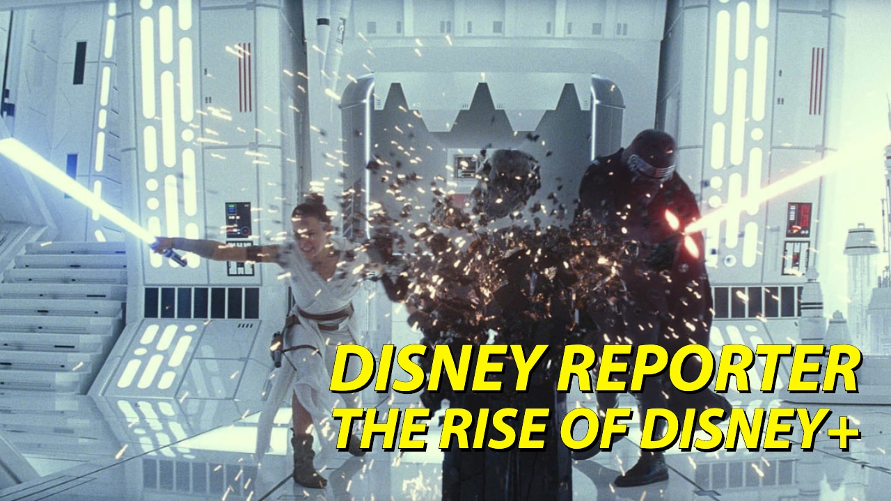 DISNEY Reporter - The Rise of Disney+