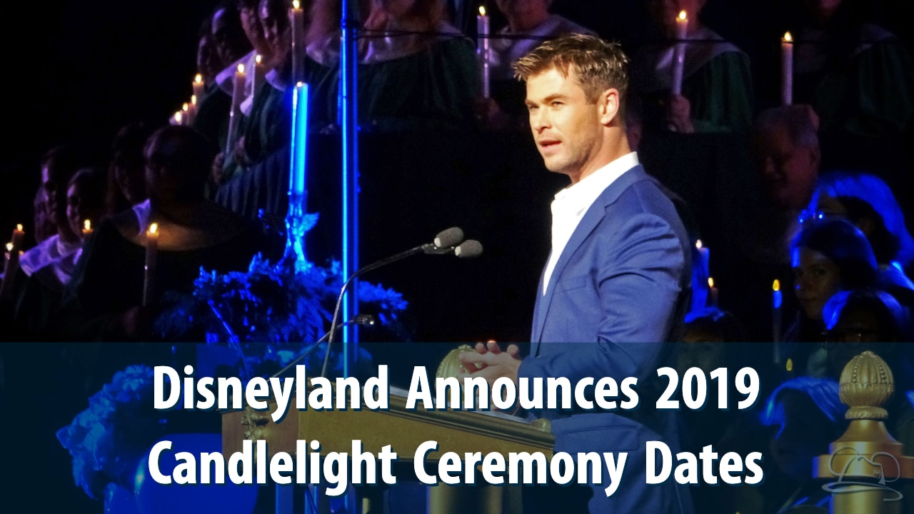 Disneyland Announces 2019 Candlelight Ceremony Dates