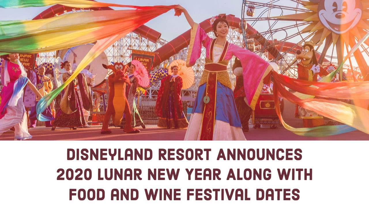 Disneyland Resort Announces 2020 Lunar New Year Along With Food and Wine Festival Dates