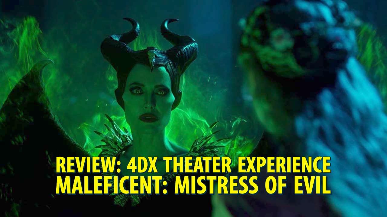 Maleficent: Mistress of Evil 4DX Theater Experience – Mr. DAPs Review