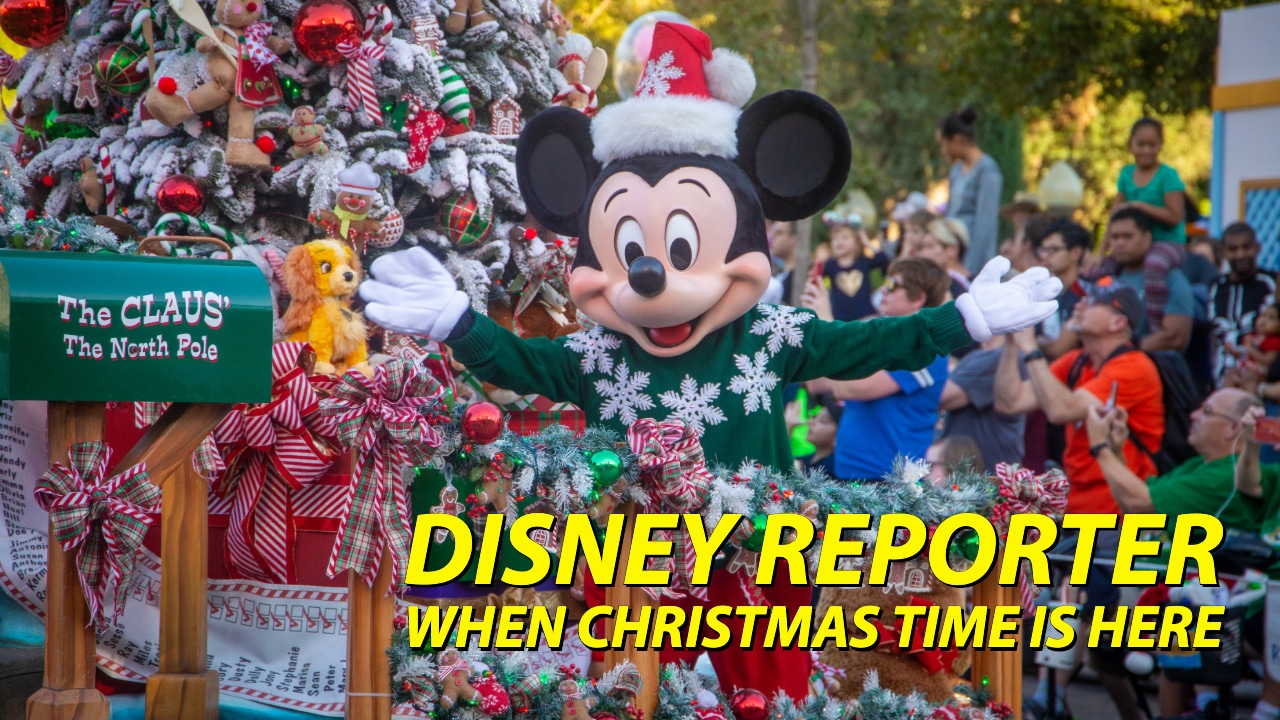 DISNEY Reporter - When Christmas Time is Here