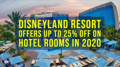 Disneyland Resort Offers Up to 25% Off on Hotel Rooms in 2020