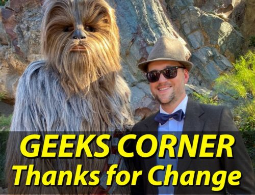 Thanks for Change – GEEKS CORNER – Episode 1005 (#476)