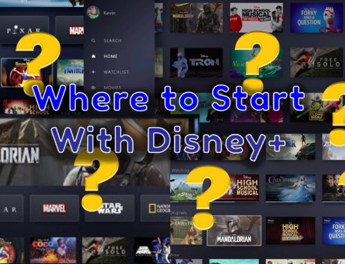 "Overwhelmed with Disney+? Here are Some ""Viewing Path"" Suggestions to Get You Started"