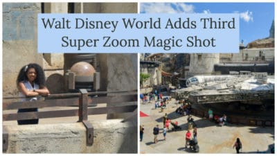 Walt Disney World Adds Third Super Zoom Magic Shot