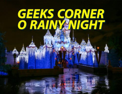 O Rainy Night – GEEKS CORNER – Episode 1012 (#483)