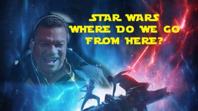 Where Can Star Wars Go After Rise of Skywalker? Here are Two Ideas
