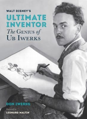 Walt Disney's Ultimate Inventor - The Genius of Ub Iwerks
