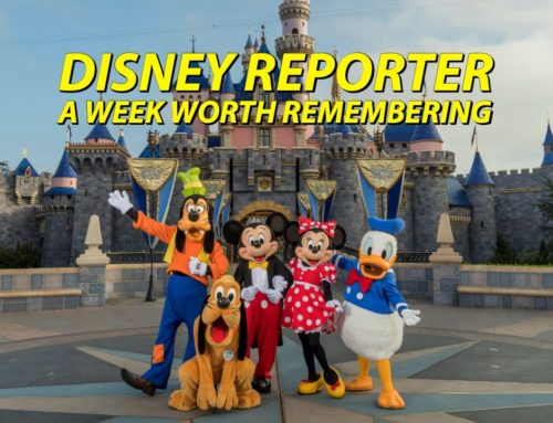 A Week Worth Remembering – DISNEY Reporter