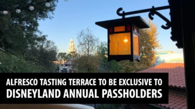 Alfresco Tasting Terrace to Be Exclusive to Disneyland Annual Passholders