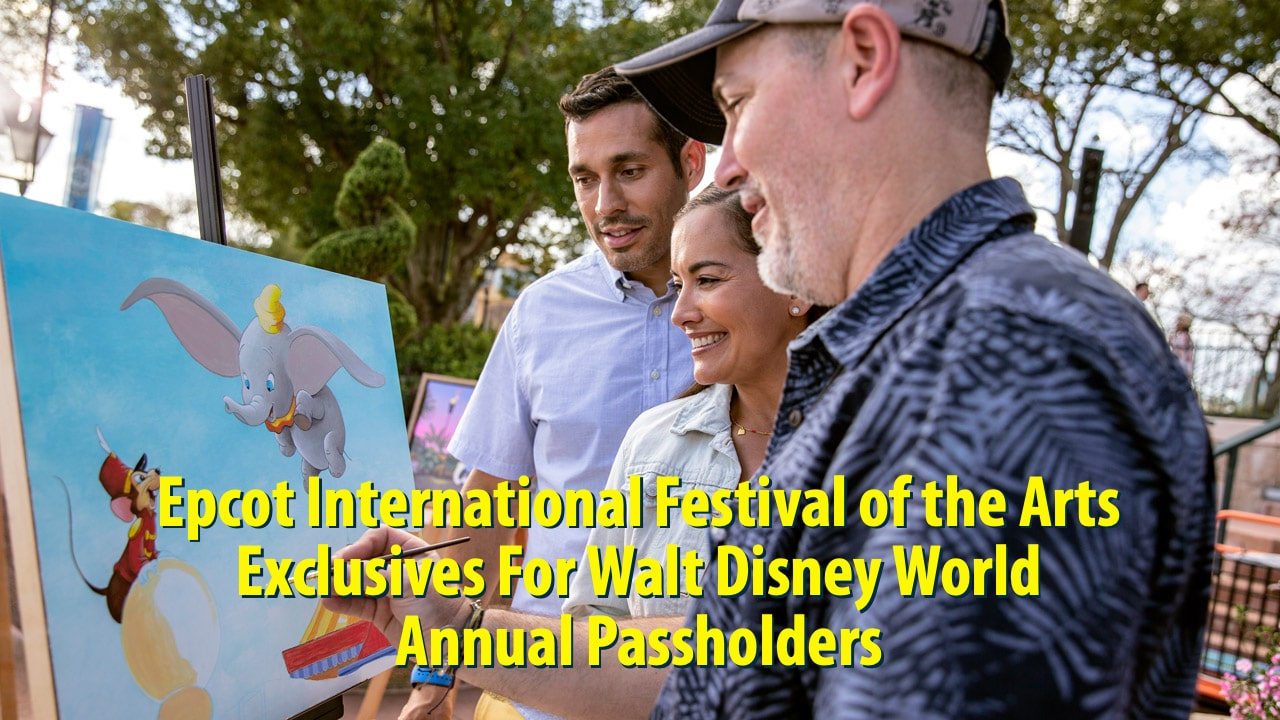 Check Out The Epcot International Festival of the Arts Exclusives For Walt Disney World Annual Passholders