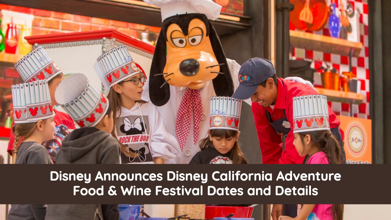 Disney California Adventure Food & Wine Festival Dates
