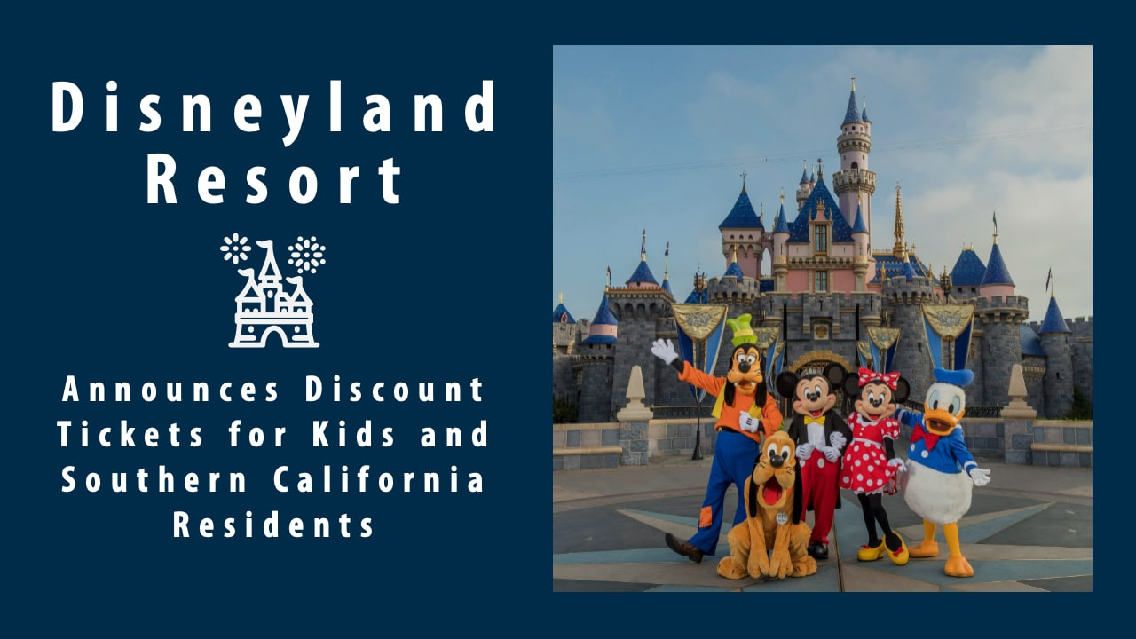 Disneyland Resort Announces Discount Tickets for Kids and Southern California Residents
