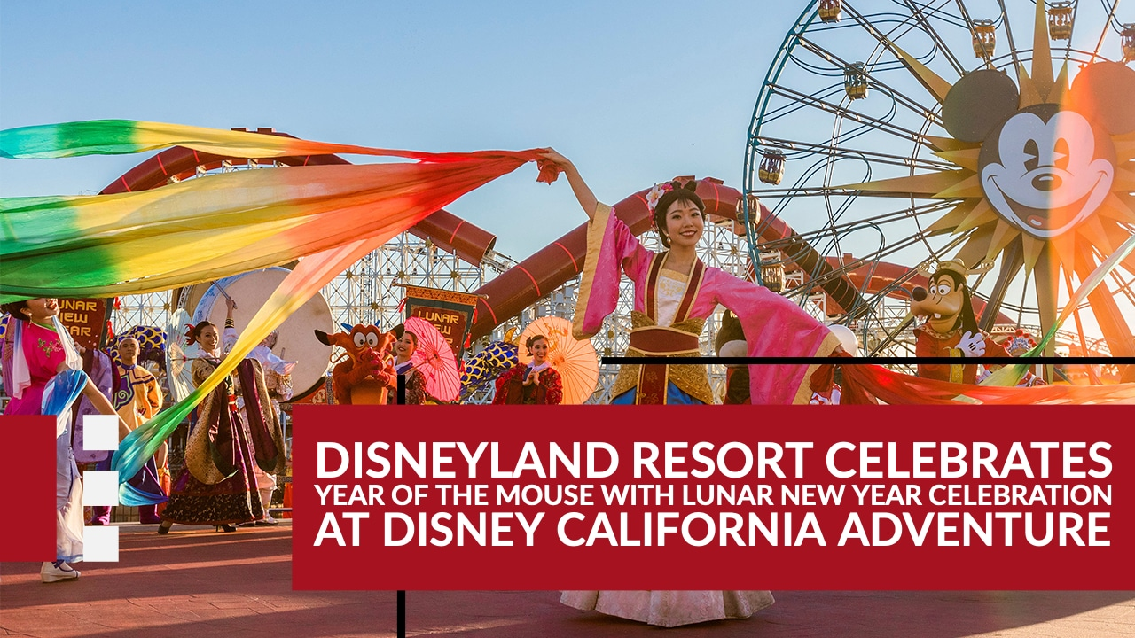 Disneyland Resort Celebrates Year of the Mouse With Lunar New Year Celebration at Disney California Adventure