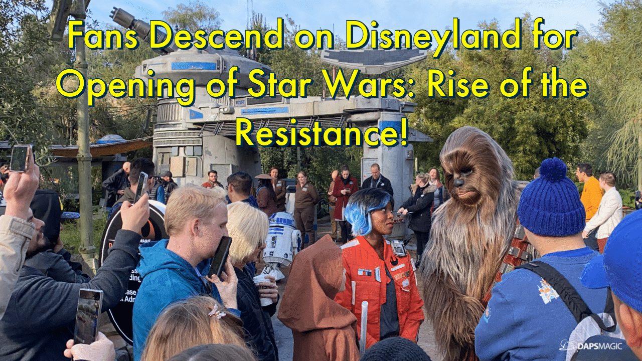 Fans Descend on Disneyland for Opening of Star Wars: Rise of the Resistance!