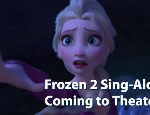 Frozen 2 Sing-Along Engagement Coming to Theaters on January 17!