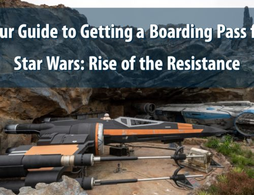 Your Guide to Getting a Boarding Pass for Star Wars: Rise of the Resistance