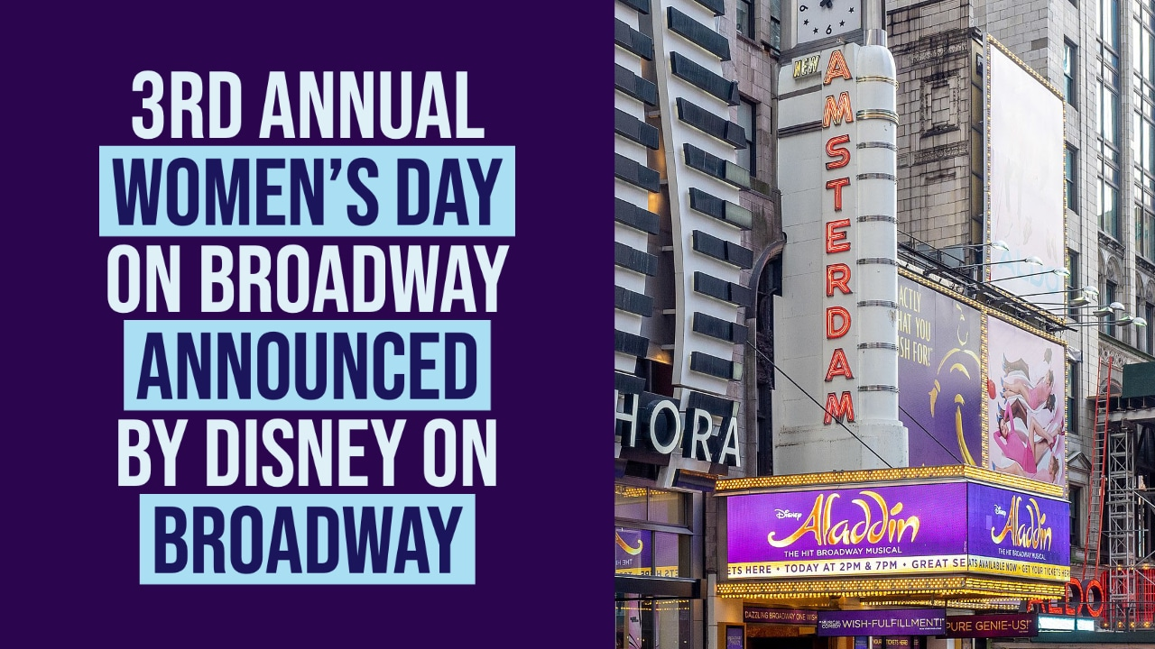3rd Annual Women's Day on Broadway Announced by Disney on Broadway