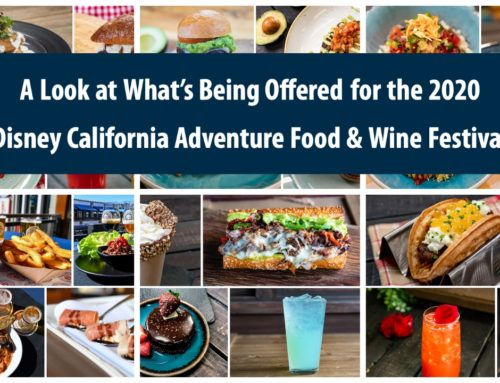 A Look at What's Being Offered for the 2020 Disney California Adventure Food & Wine Festival