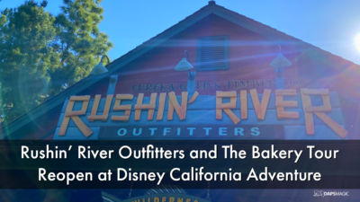 Rushin' River Outfitters and The Bakery Tour Reopen at Disney California Adventure