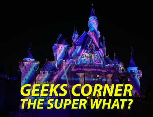 The Super What? – GEEKS CORNER – Episode 1018 (#489)