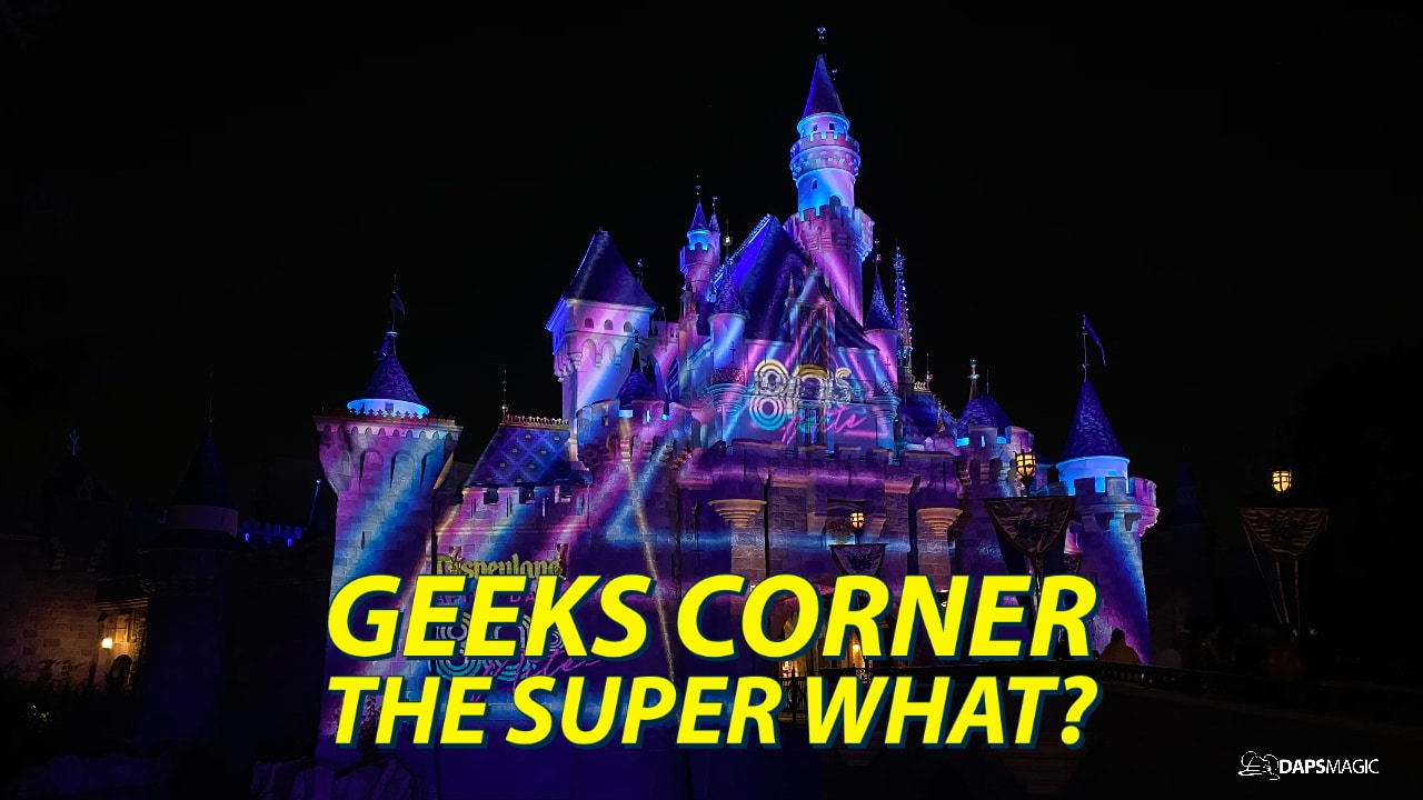The Super What? - GEEKS CORNER - Episode 1018 (#489)