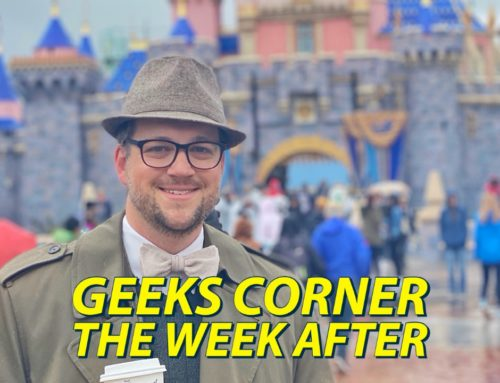 The Week After – GEEKS CORNER – Episode 1020 (#491)