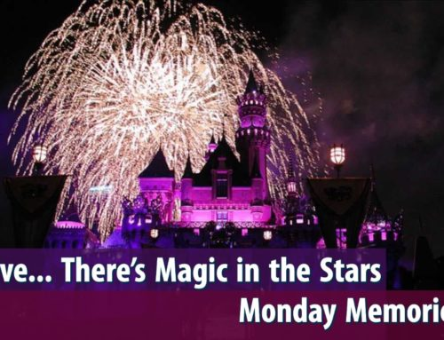 """Believe…There's Magic In The Stars"" – Monday Memories"