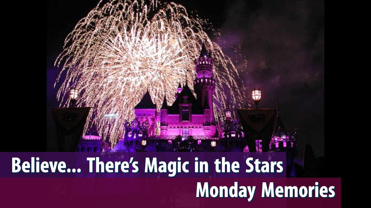 """""""Believe…There's Magic In The Stars"""" – Monday Memories"""