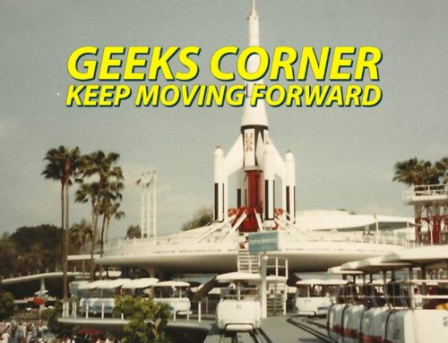 Keep Moving Forward  – GEEKS CORNER – Episode 1026 (#497)