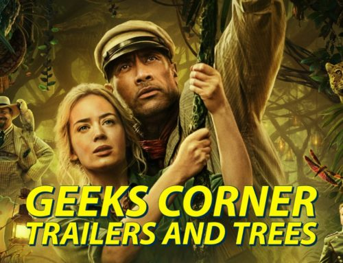 Trailers and Trees – GEEKS CORNER – Episode 1023 (#494)