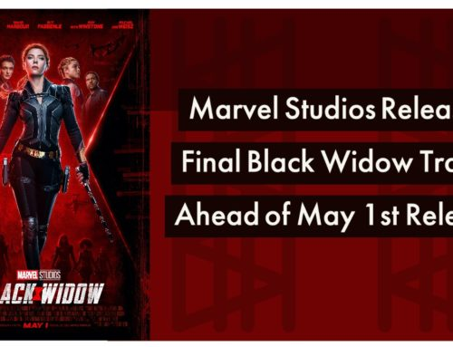 Marvel Studios Releases Final Black Widow Trailer Ahead of May 1st Release