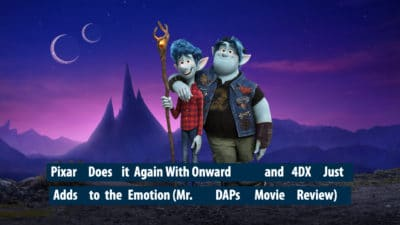 Pixar Does it Again With Onward and 4DX Just Adds to the Emotion (Mr. DAPs Movie Review)