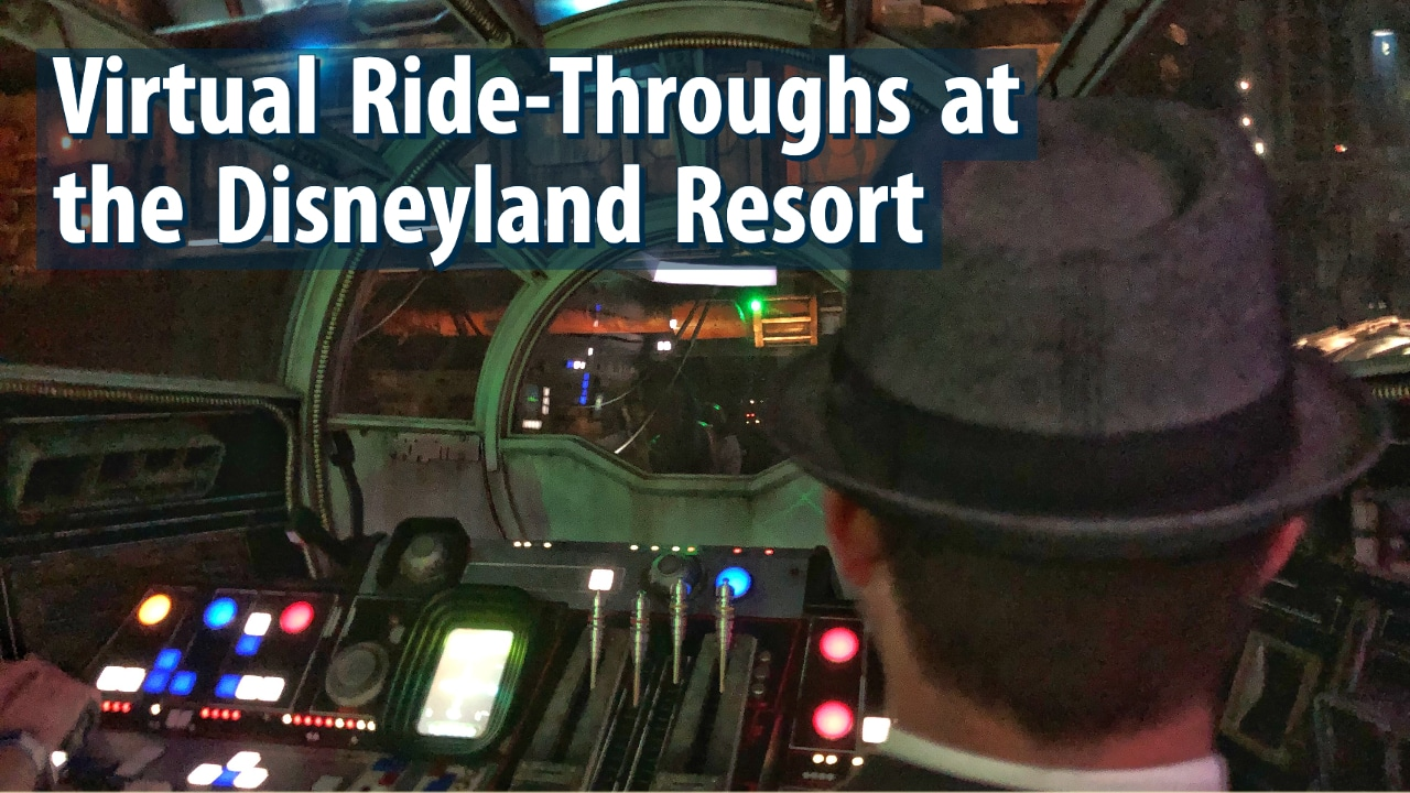 Go For a Ride or Lots of Them! – Virtual Ride-Throughs at the Disneyland Resort